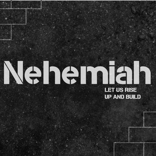 Nehemiah – Week 15