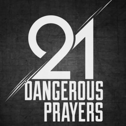 Dangerous Prayers – Day 14