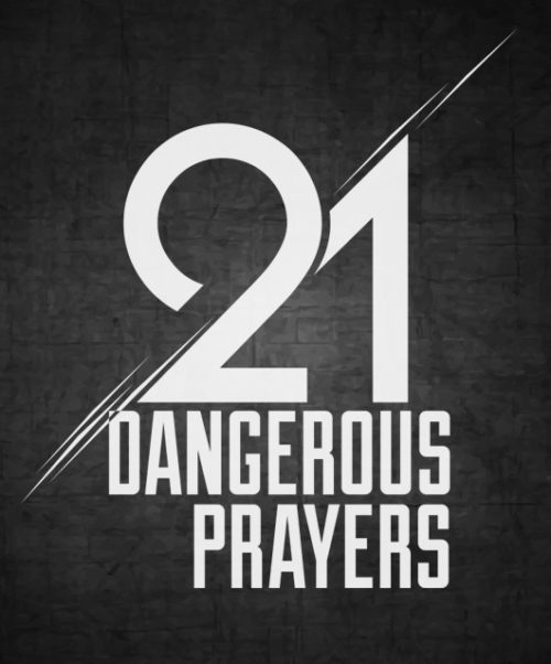 Dangerous Prayers – Day 14