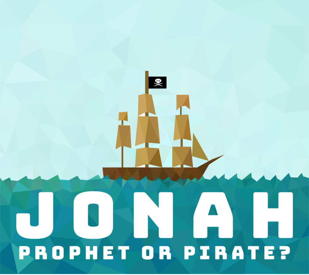 Jonah – Prophet or Pirate? (Part 4)