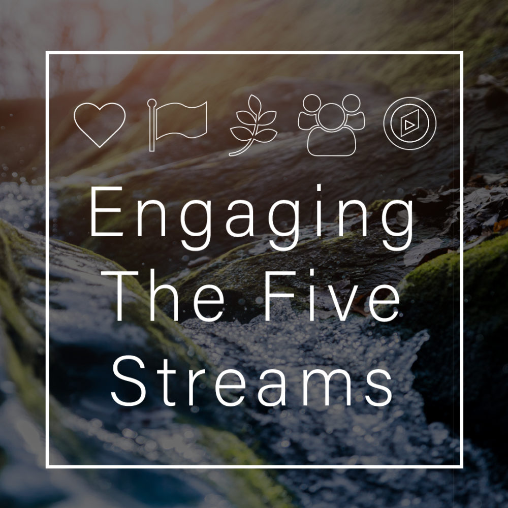 Engaging the Five Streams – August 2